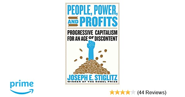 People, Power, and Profits: Progressive Capitalism for an ...