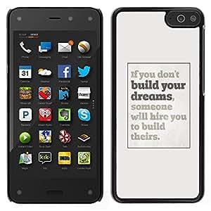 For Amazon Fire Phone 4.7 Case , Sueños que Inspiring cartel gris Inspiring - Diseño Patrón Teléfono Caso Cubierta Case Bumper Duro Protección Case Cover Funda
