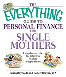 The Everything Guide To Personal Finance For Single Mothers Book: A Step-by-step Plan for Achieving Financial Independence (Everything®)