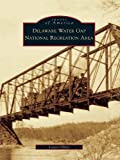 Delaware Water Gap National Recreation Area (Images of America (Arcadia Publishing))