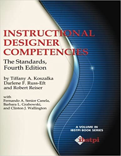 Instructional Designer Competencies: The Standards (Fourth Edition) (IBSTPI  Book) 4th Edition