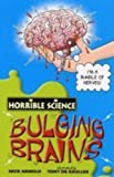 Bulging Brains (Horrible Science)