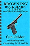 Browning Buck Mark ,22 Pistol (Disassembly & Reassembly Guide)