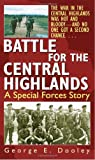 Battle for the Central Highlands, George Dooley, 0804119392