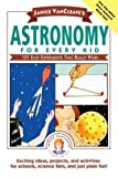 img - for Janice VanCleave's Astronomy for Every Kid: 101 Easy Experiments that Really Work by VanCleave, Janice (March 1, 1991) Paperback book / textbook / text book