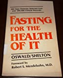 Fasting for the Health of It, Jean A. Oswald and Herbert M. Shelton, 0917188217