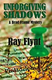 Unforgiving Shadows, Ray Flynt, 1478379871