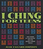img - for I Ching for Teens: Take Charge of Your Destiny with the Ancient Chinese Oracle book / textbook / text book
