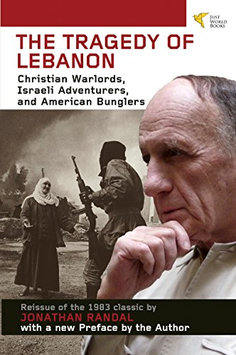 Tragedy of Lebanon: Christian Warlords, Israeli Adventurers, and American Bunglers by [Randal, Jonathan]