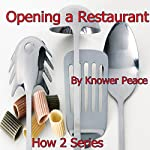 Opening a Restaurant: How 2 Series | Knower Peace