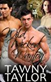 Wild, Wicked & Wanton (An alpha shifter erotic romance) (Claimed by the Beast Book 4)