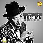 Soldier of Love - Frank Sinatra - an Audio Biography Hörbuch von Geoffrey Giuliano Gesprochen von: Geoffrey Giuliano