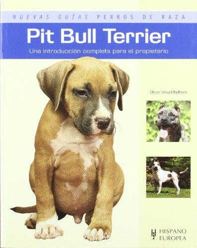 Pit bull terrier. Nuevas guias perros de raza (Nuevas Guias: Perros De Raza / New Guides: Dog Breeds) (Spanish Edition) - Steve Visuddhidham