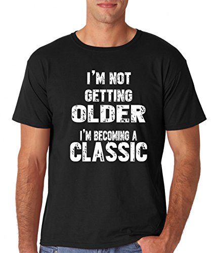 AW Fashions I'm Not Getting Older I'm Becoming A Classic - Birthday 40's 50's 60's 70' and 80's Men's T-Shirt (Large, Black) -
