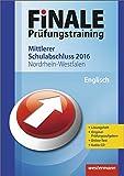 Finale - Prüfungstraining Mittlerer Schulabschluss Nordrhein-Westfalen: Arbeitsheft Englisch 2016 mit Audio-CD und Lösungsheft