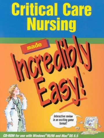 (Critical Care Nursing Made Incredibly Easy! (CD-ROM for Windows & Macintosh) by Springhouse (2000-08-15) CD-ROM)