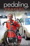 Pedaling, Prayers and Perseverence