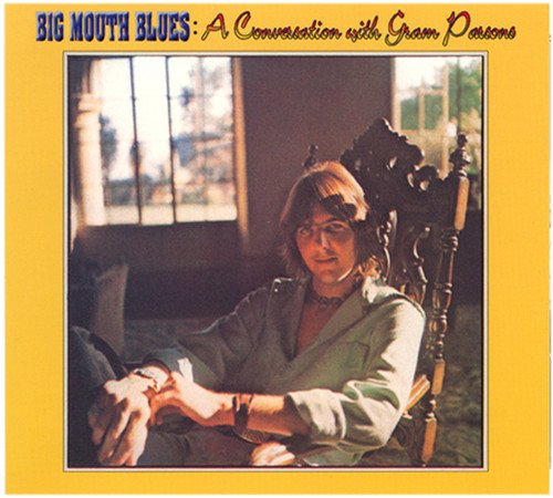 Big Mouth Blues: A Conversation with Gram Parsons by Sierra Wireless