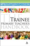 The Trainee Primary, Dixie, Gererd and Bell, Janet, 0826418384