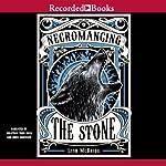 Necromancing the Stone | Lish McBride