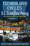 Technology Cycles and U. S. Economic Policy in the Early 21st Century, Edmonson, Nathan, 1412843057