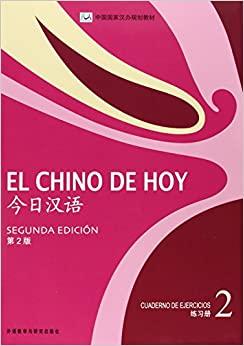 El Chino De Hoy 2. Cuaderno De Ejercicios - 2ª Edición por Juan José Ciruela Alférez