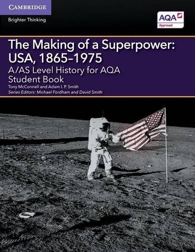 A/AS Level History for AQA The Making of a Superpower: USA, 1865-1975 Student Book (A Level (AS) History AQA) ebook