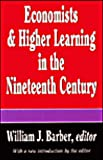 Economists and Higher Learning in the Nineteenth Century : Breaking the American Mold, , 1560006560