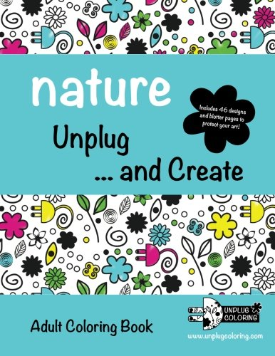 NATURE Unplug ... And Create: Adult Coloring Book, Adult Camping Coloring Books, Camp Games Kids And Adults Love