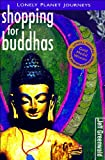 Lonely Planet Shopping for Buddhas, Jeff Greenwald, 086442471X