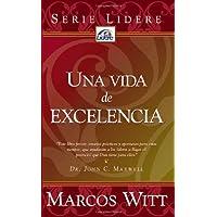 Una Vida De Excelencia / A Life of Excellence