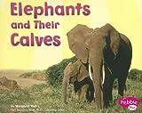 Elephants and Their Calves, Margaret C. Hall, 0736846409