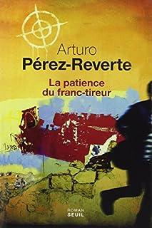 La patience du franc-tireur, Pérez-Reverte, Arturo