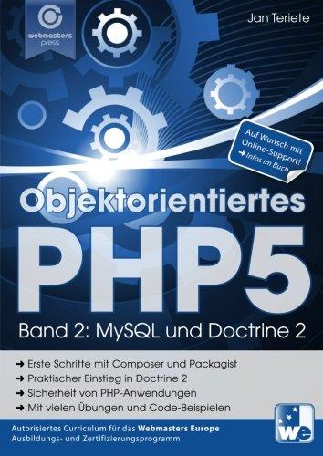 Objektorientiertes PHP5 (Band 2): MySQL und Doctrine 2 (Praxisorientiert PHP lernen) Taschenbuch – 31. Juli 2015 Jan Teriete 1515186725