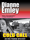 Cold Call (Iris Thorne Mysteries - Book 1)