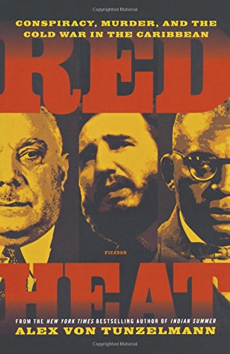 Read Online Red Heat: Conspiracy, Murder, and the Cold War in the Caribbean ebook