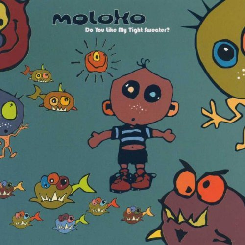 2003 Sweater - Do You Like My Tight Sweater? by Moloko (2003-11-03)