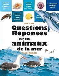 Questions Réponses sur les animaux de la mer : Documentaire - Dès 5 ans ( périmé )