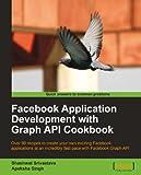 Download Facebook Application Development with Graph API Cookbook Reader