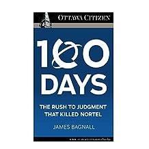 100 Days: The rush to judgement that killed Nortel