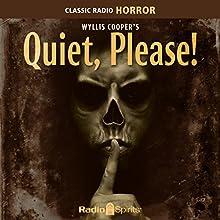 Wyllis Cooper's Quiet, Please! Radio/TV Program Auteur(s) : Wyllis Cooper Narrateur(s) : Ernest Chappell