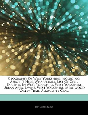 Articles On Geography Of West Yorkshire, including: Abbott's