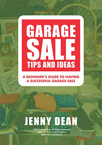 Garage Sale Tips and Ideas: A Beginner's Guide to Having a Successful Garage Sale by [Dean, Jenny]