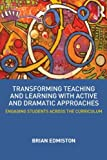 Transforming Teaching and Learning Through Active Dramatic Approaches, Brian Edmiston, 0415531012