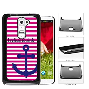 I Refuse To Sink Pink Stripe Anchor Hard Plastic Snap On Cell Phone Case LG G2