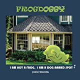 img - for Frogdoggy: I am not a frog. I am a dog named Spot book / textbook / text book