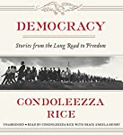 Democracy: Stories from the Long Road to Freedom | Condoleezza Rice
