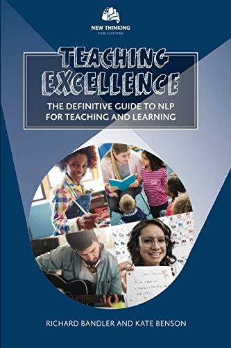 Teaching Excellence: The Definitive Guide to NLP for Teaching and Learning (NLP for Education) by New Thinking Publications LLC