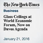 Glass Ceilings at World Economic Forum, Now on Davos Agenda | Alexandra Stevenson