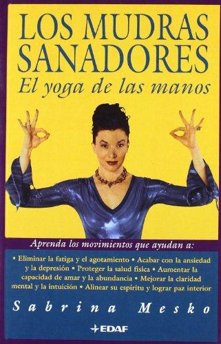 Mudras Sanadores Los El Yoga De Las Manos Nueva Era Edaf Sabrina Mesko Pdf Anhofopu